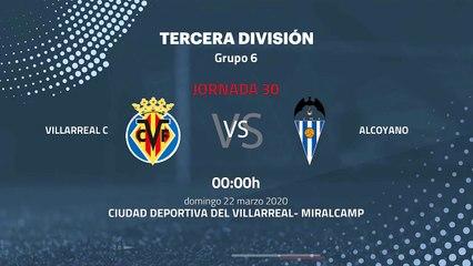 Previa partido entre Villarreal C y Alcoyano Jornada 30 Tercera División