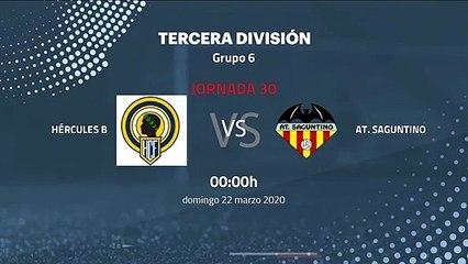 Previa partido entre Hércules B y At. Saguntino Jornada 30 Tercera División