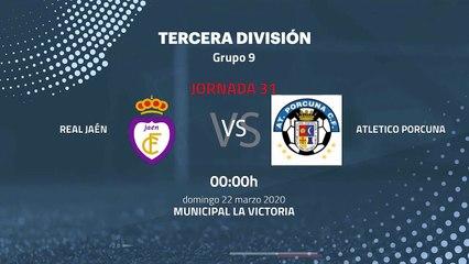 Previa partido entre Real Jaén y Atletico Porcuna Jornada 31 Tercera División