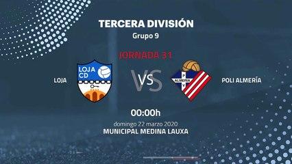 Previa partido entre Loja y Poli Almería Jornada 31 Tercera División
