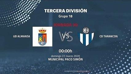 Previa partido entre UD Almansa y CD Tarancon Jornada 30 Tercera División