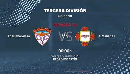 Previa partido entre CD Guadalajara y Almagro CF Jornada 30 Tercera División