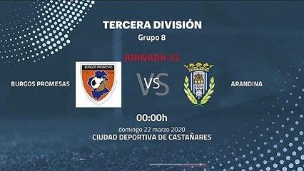 Previa partido entre Burgos Promesas y Arandina Jornada 32 Tercera División