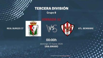 Previa partido entre Real Burgos CF y Atl. Bembibre Jornada 32 Tercera División
