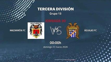 Previa partido entre Mazarrón FC y Águilas FC Jornada 30 Tercera División