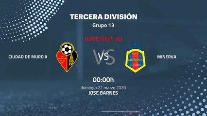 Previa partido entre Ciudad de Murcia y Minerva Jornada 30 Tercera División