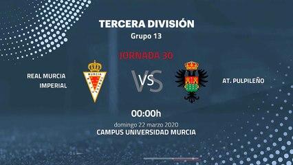 Previa partido entre Real Murcia Imperial y At. Pulpileño Jornada 30 Tercera División