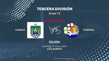 Previa partido entre Lourdes y Txantrea Jornada 30 Tercera División