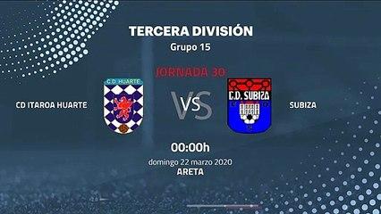 Previa partido entre CD Itaroa Huarte y Subiza Jornada 30 Tercera División