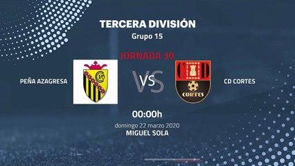 Previa partido entre Peña Azagresa y CD Cortes Jornada 30 Tercera División