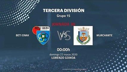 Previa partido entre Beti Onak y Murchante Jornada 30 Tercera División