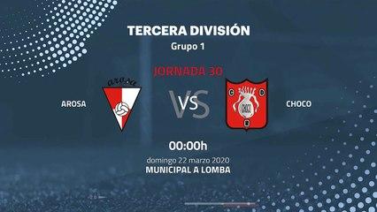 Previa partido entre Arosa y Choco Jornada 30 Tercera División