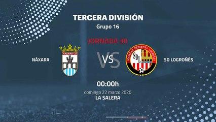 Previa partido entre Náxara y SD Logroñés Jornada 30 Tercera División