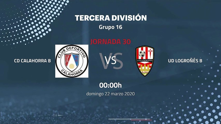 Previa partido entre Cd Calahorra B y UD Logroñés B Jornada 30 Tercera División