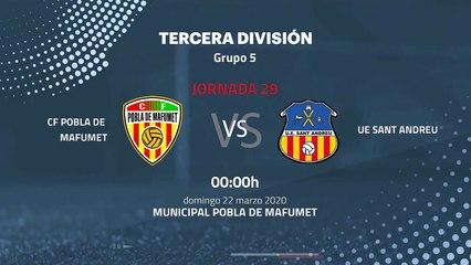 Previa partido entre CF Pobla de Mafumet y UE Sant Andreu Jornada 29 Tercera División