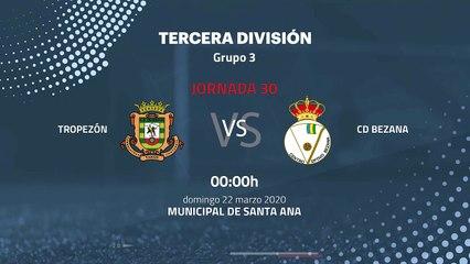 Previa partido entre Tropezón y CD Bezana Jornada 30 Tercera División