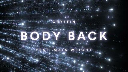 Gryffin - Body Back
