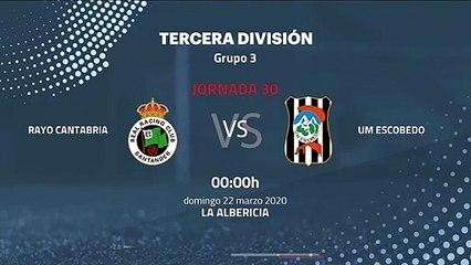 Previa partido entre Rayo Cantabria y UM Escobedo Jornada 30 Tercera División