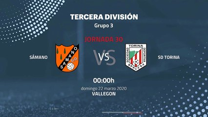 Previa partido entre Sámano y SD Torina Jornada 30 Tercera División