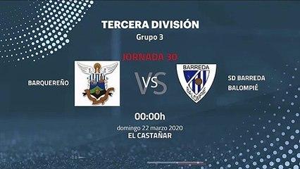 Previa partido entre Barquereño y SD Barreda Balompié Jornada 30 Tercera División