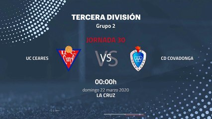Previa partido entre UC Ceares y CD Covadonga Jornada 30 Tercera División