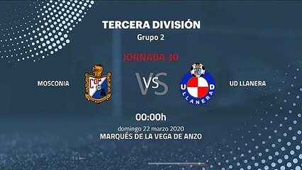 Previa partido entre Mosconia y UD Llanera Jornada 30 Tercera División