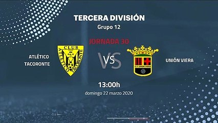 Previa partido entre Atlético Tacoronte y Unión Viera Jornada 30 Tercera División