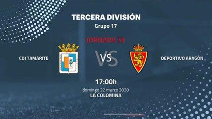 Previa partido entre CDJ Tamarite y Deportivo Aragón Jornada 33 Tercera División