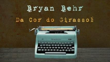 Bryan Behr - Da Cor Do Girassol