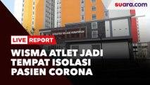 LIVE REPORT: Wisma Atlet Jadi Tempat Isolasi Pasien Corona