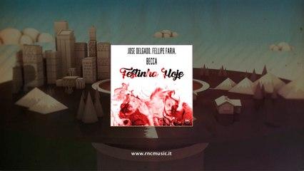 JOSE DELGADO, FELLIPE FARIA, BECCA - Festinha Hoje - (Lyrics Video)