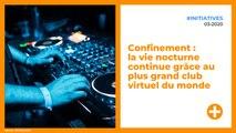 Confinement : la vie nocturne continue grâce au plus grand club virtuel du monde