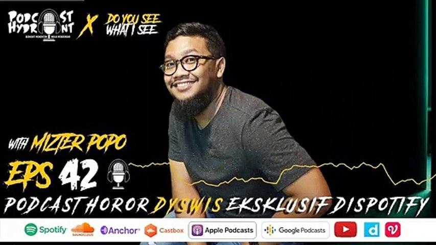 Podcast Hydrant Eps 42 Mizter Popo dan Podcast Horornya yang Eksklusif di Spotify