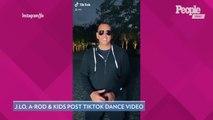TikTok Family! See Jennifer Lopez and Alex Rodriguez's New Dance Video Alongside Their Kids