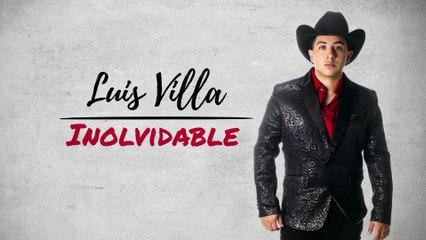 Luis Villa - Inolvidable