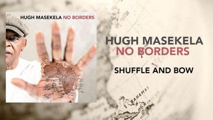 Hugh Masekela - Shuffle & Bow