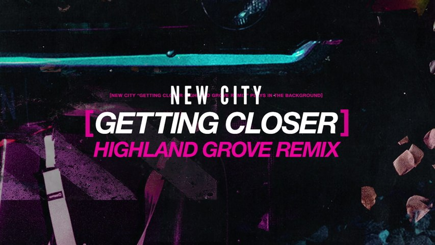 NEW CITY - Getting Closer