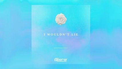Steerner - I Wouldn't Lie