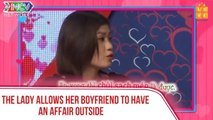 The lady allows her boyfriend to have a love affair outside