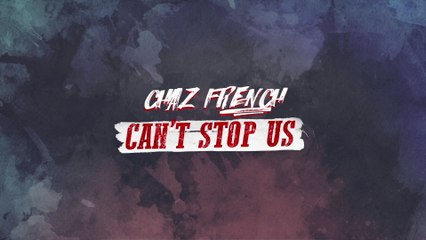 Chaz French - Can't Stop Us