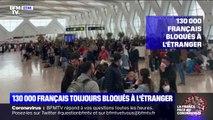 Coronavirus: 130.000 Français sont toujours bloqués à l'étranger