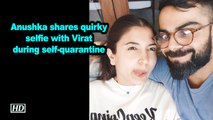 Anushka shares quirky selfie with Virat during self-quarantine
