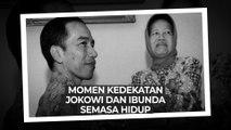 Momen Kedekatan Jokowi dan Ibunda Semasa hidup