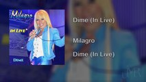 Milagro - Dime (In Live) - [Official Audio]