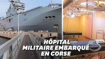 En Corse, les images du porte-hélicoptère de l'Armée censé désengorger l'hôpital d'Ajaccio