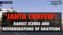 'Janta Curfew': Rarest scenes and reverberations of gratitude