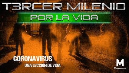 Tercer Milenio Por la vida l Coronavirus: Una lección de vida  | 22 de marzo 2020