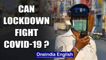 Can lockdown work in suppressing COVID-19, what more needs to be done?   Oneindia News