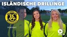 Hattrick aus Island: Drillinge Heidrun, Asrun und Dagrun begeistern Amateurklub