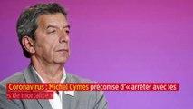 Coronavirus : Michel Cymes préconise d'«arrêter avec les chiffres de mortalité»